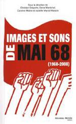 Images et sons de mai 68 (1968-2008)